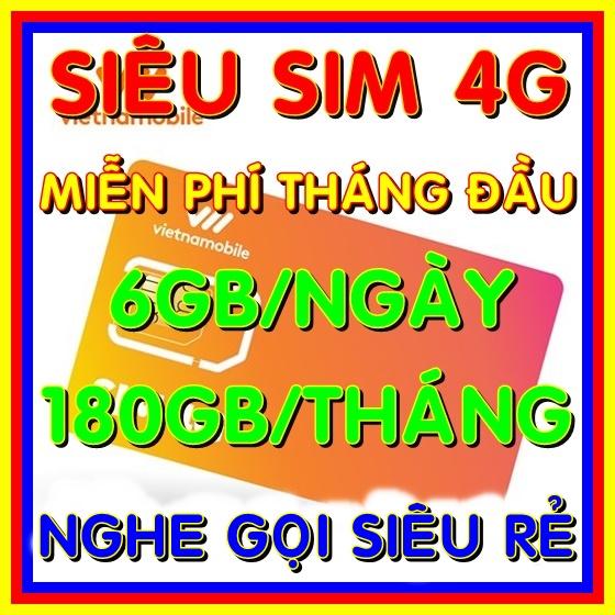 [HCM]Sim 4G Vietnamobile có 180Gb/tháng gói 6Gb/ngày - Đã có sẵn miễn phí sẵn tháng đầu - Nghe gọi siêu rẻ - Shop Sim Giá Rẻ