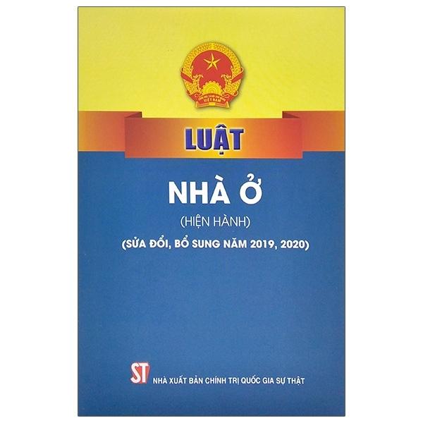 Fahasa - Luật Nhà Ở (Hiện Hành) (Sửa Đổi, Bổ Sung Năm 2019, 2020)