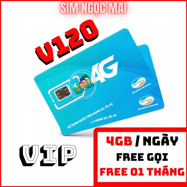 Sim 4G Viettel V120 VIP 4GB/NGÀY - 120GB DATA TỐC ĐỘ CAO - MIỄN PHÍ GỌI - SIM NGỌC MAI