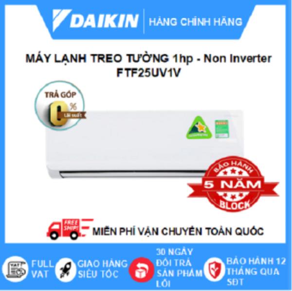 [Free Lắp Đặt Tại HCM & HN] Máy Lạnh Treo Tường Daikin 1HP FTF25UV1V 9000BTU - R32 Non Inverter - (Full bộ Cục Nóng + Cục Lạnh) - Điều Hoà Daikin - Điện Máy Sapho