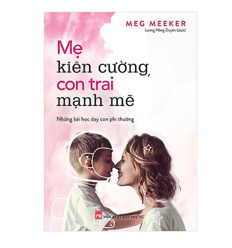 Sách Mẹ Kiên Cường Con Trai Mạnh Mẽ -Mhbooks