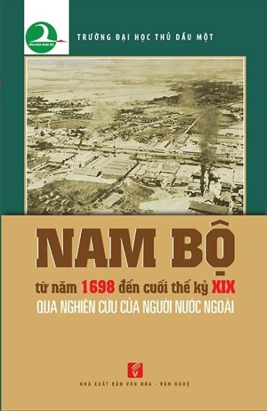 Mua Fahasa - Nam Bộ Từ Năm 1698 Đến Cuối Thế Kỷ XIX Qua Nghiên Cứu Của Người Nước Ngoài