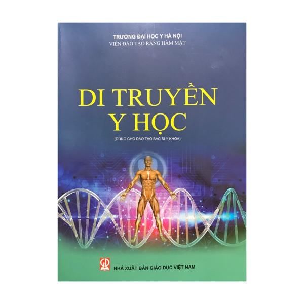 Di truyền y học ( dùng cho đào tạo bác sĩ y khoa )