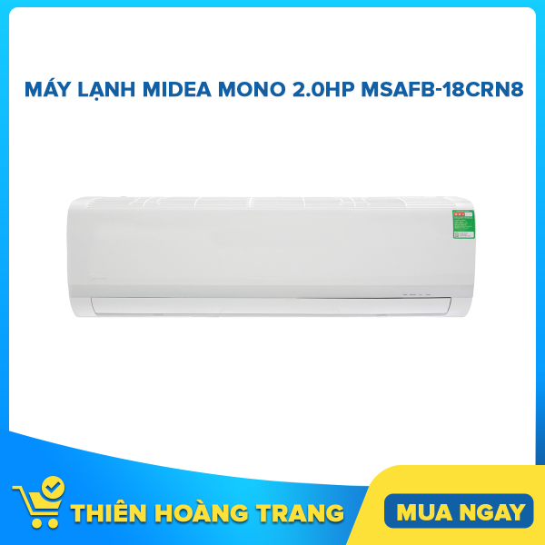 Bảng giá Máy lạnh Midea Mono 2.0HP MSAFB-18CRN8