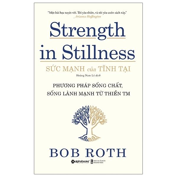 Sức Mạnh Của Tĩnh Tại - Strength In Stillness