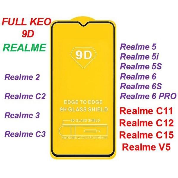 Kính Cường Lực Full màn hình 9D Dùng cho Realme 2 / 3 / 5 / 5s / 6 / 6i / C11 / C12 / C15 / V5