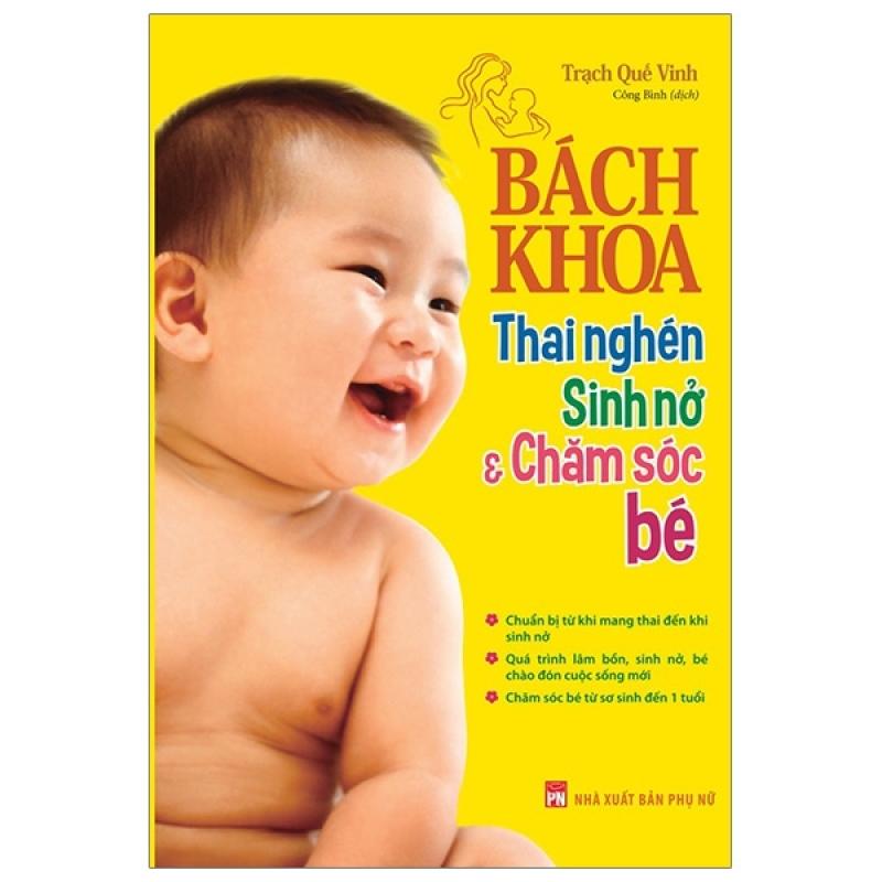 Fahasa - Bách Khoa Thai Nghén, Sinh Nở Và Chăm Sóc Bé