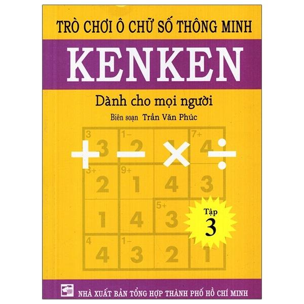 Fahasa - Trò Chơi Ô Chữ Số Thông Minh Kenken - Dành Cho Mọi Người (Tập 3)
