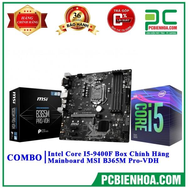 Bảng giá [Trả góp 0%]Combo i5-9400F + Main MSI B365M PRO-VDH ( LGA1151v2 / M-ATX / 4xDDR4 ) Phong Vũ