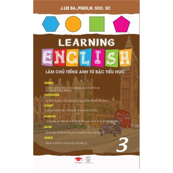 Sách : Learning English 3 - Làm Chủ Tiếng Anh Từ Bậc Tiểu Học