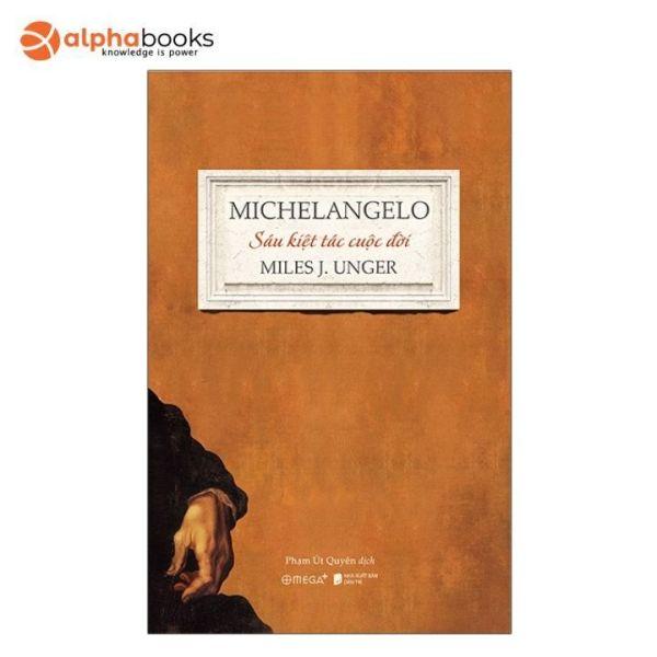 Mua Sách Mới Alphabooks - Michelangelo - Sáu Kiệt Tác Cuộc Đời