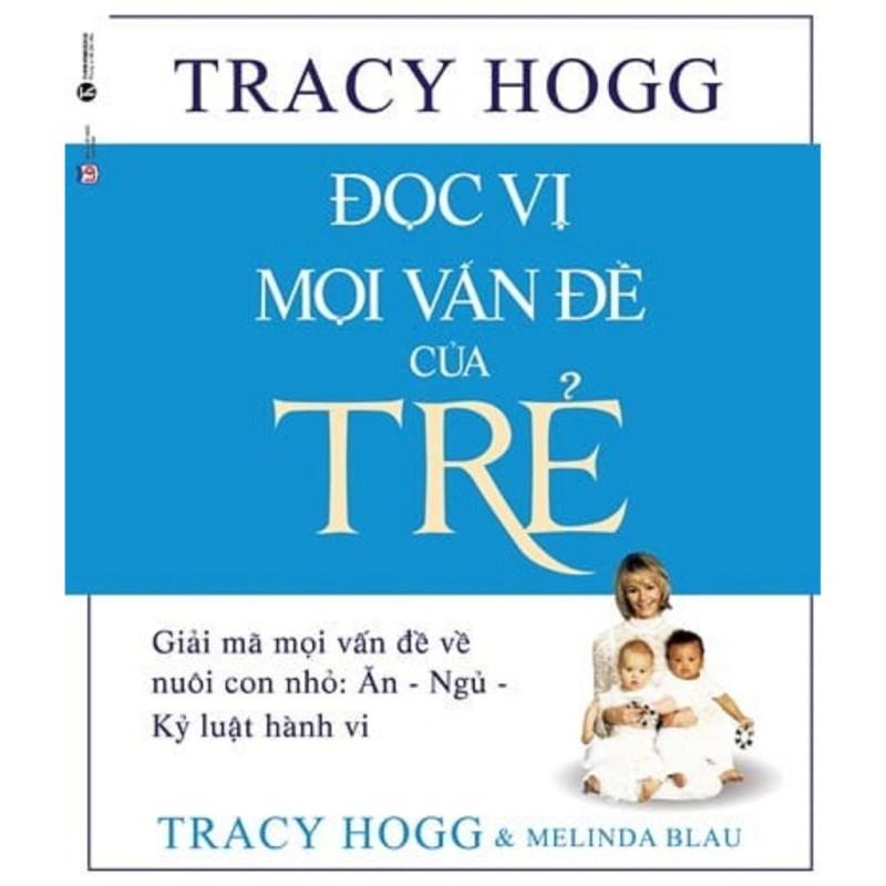 nguyetlinhbook Sách - Đọc Vị Mọi Vấn Đề Của Trẻ - Tác Giả Tracy Hogg, Melinda Blau (nguyetlinhbook)