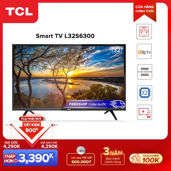 Bảng giá 【3389k=3989k-600k combo】Smart TV TCL 32 inch HD wifi - L32S6300 - HDR, Micro Dimming, Dolby, Chromecast, T-cast - Tivi giá rẻ chất lượng - Bảo hành 3 năm