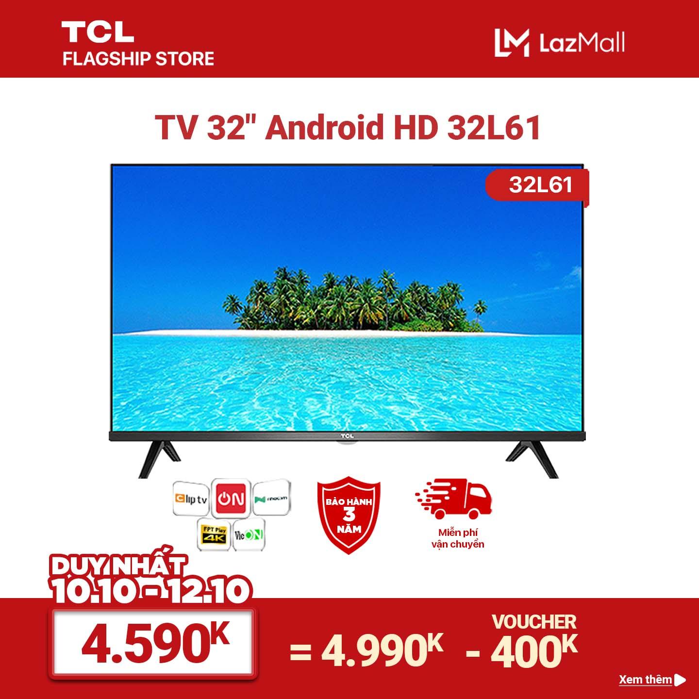 Smart TV TCL Android 8.0 32 inch HD wifi - 32L61 - HDR, Micro Dimming, Dolby, Chromecast, T-cast, AI+IN - Tivi giá rẻ chất lượng - Bảo hành 3 năm
