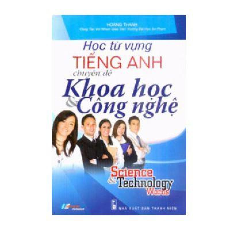 Học Từ Vựng Tiếng Anh Chuyên Đề Khoa Học & Công Nghệ - 8935072893590