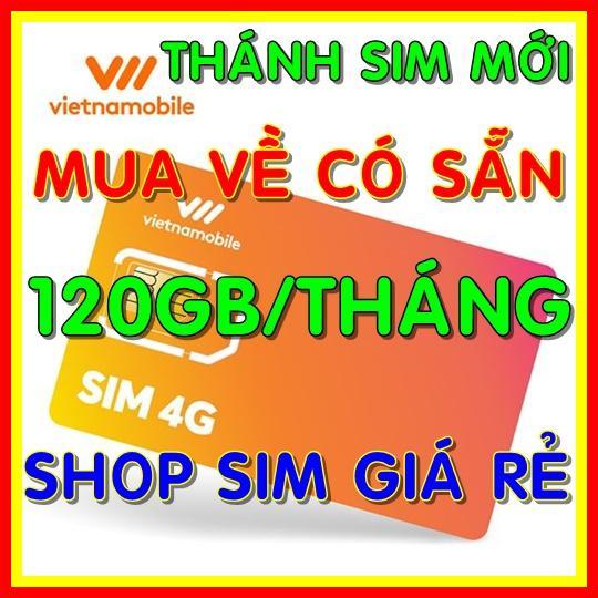 Thánh sim 4G Vietnamobile Tặng 120GB tháng đầu - Thanh sim 4G Vietnamobile 4GB/ngày - Shop Sim Giá Rẻ