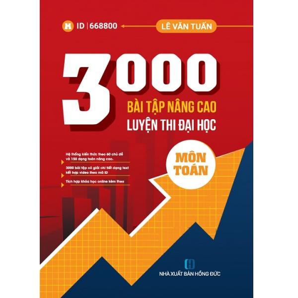 Sách 3000 Bài Tập Nâng Cao Luyện Thi Đại Học Môn Toán - Lê Văn Tuấn - Newshop