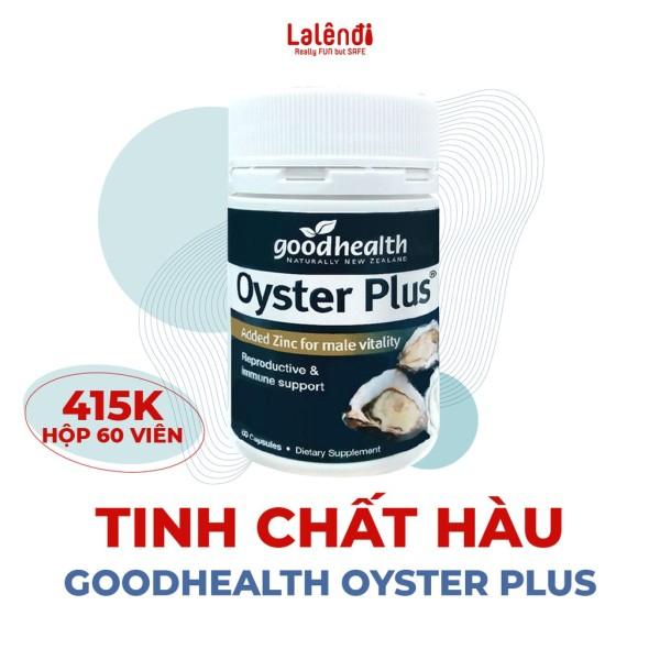 Tinh chất hàu New Zealand Good Health Oyster Plus tăng cường sinh lý nam giới (60 viên/lọ)