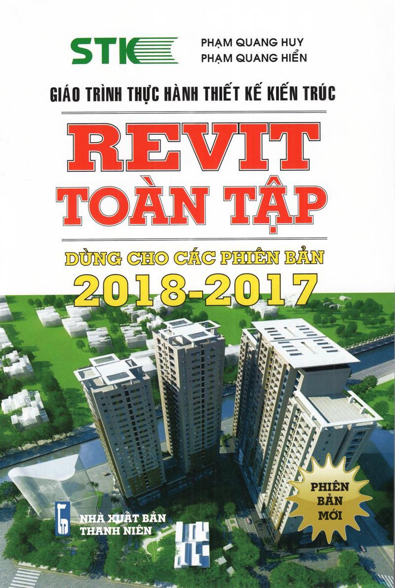 Mua Giáo Trình Thực Hành Thiết Kế Kiến Trúc - REVIT Toàn Tập: Dùng Cho Các Phiên Bản 2018 - 2017