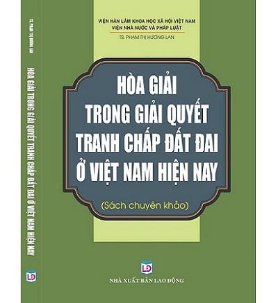 Mua Hòa Giải Trong Giải Quyết Tranh Chấp Đất Đai Ở Việt Nam Hiện Nay