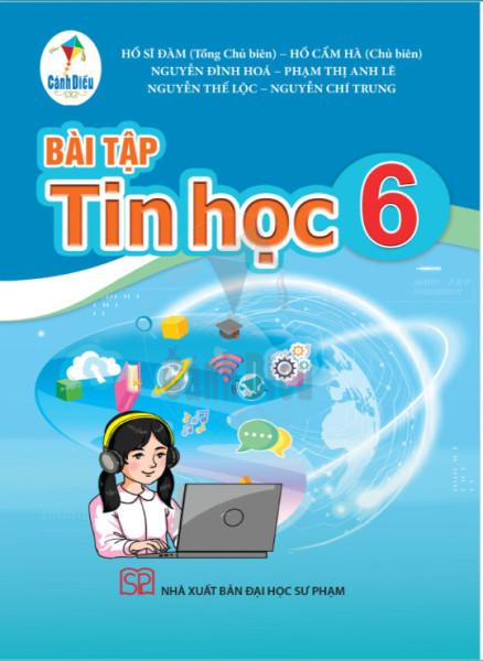 Bài tập Tin học lớp 6 (Bộ Cánh Diều theo chương trình GDPT mới) (Hồ Sĩ Đàm - Tổng chủ biên)