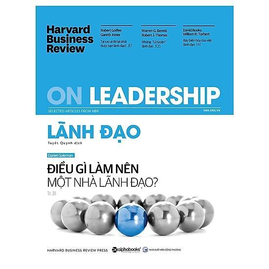 Sách - HBR ON - Lãnh đạo : Điều gì làm nên một nhà lãnh đạo