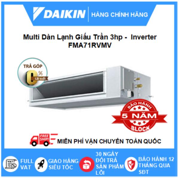Máy Lạnh Multi Dàn Lạnh Giấu Trần FMA71RVMV – 3hp – 24000btu Inverter R32 - Điều hòa chính hãng - Điện máy SAPHO