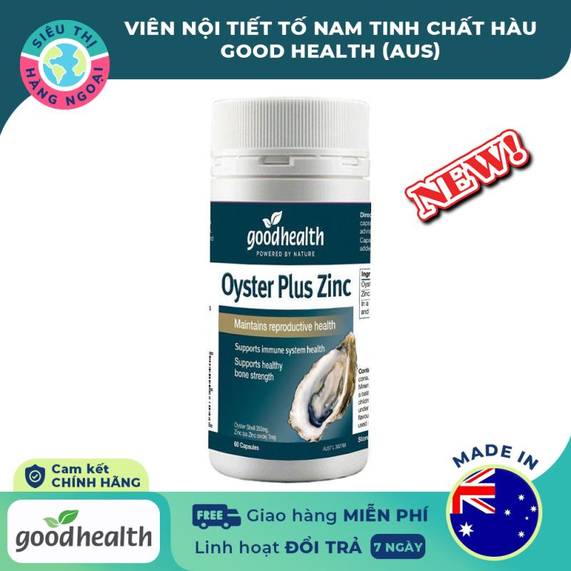 [CHÍNH HÃNG] Viên uống nội tiết tố nam tinh chất Hàu Goodhealth Oyster Plus Zinc 60 viên [tăng cường sức khỏe, sinh lý nam] Hàng Úc (được bán bởi Siêu Thị Hàng Ngoại)