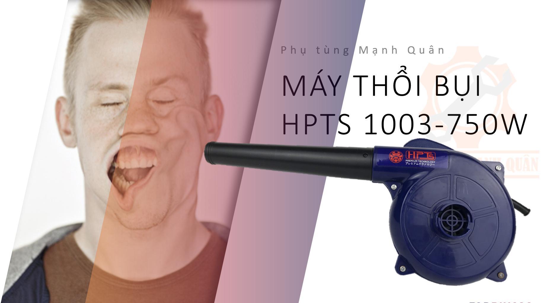 Máy thổi bụi HPTS 100m 750W