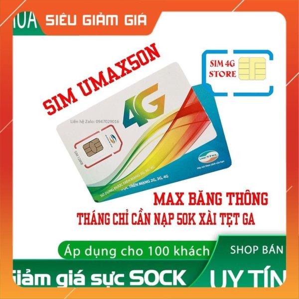 SIM 4G Viettel Umax50N Không Giới Hạn Lưu Lượng Tốc Độ Cao chỉ với 50k/tháng dùng mạng thả ga từ MƯỜNG THANH ROYAL