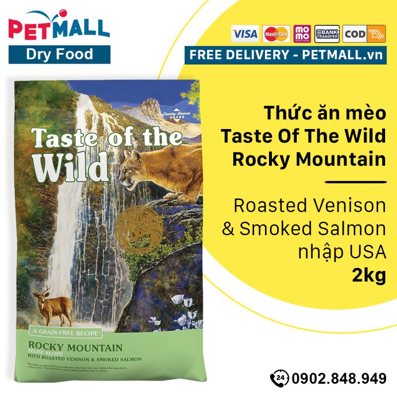 Thức ăn mèo Taste Of The Wild Rocky Mountain 2kg - Roasted Venison & Smoked Salmon - thịt nai nướng nhập USA