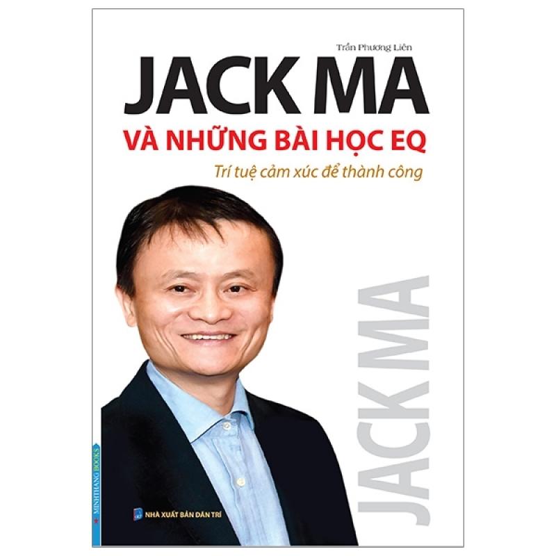 Fahasa - Jack Ma Và Những Bài Học Eq - Trí Tuệ Cảm Xúc Để Thành Công