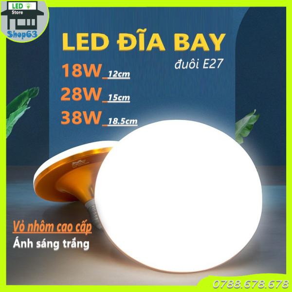 Bảng giá Đèn đĩa bay vỏ nhôm cao cấp 18W 28W 38W - ánh sáng trắng siêu sáng (đuôi E27 - vỏ nhôm tản nhiệt tốt hơn & vượt trội hoàn toàn so với các loại vỏ nhựa - bảo hành 24 tháng)