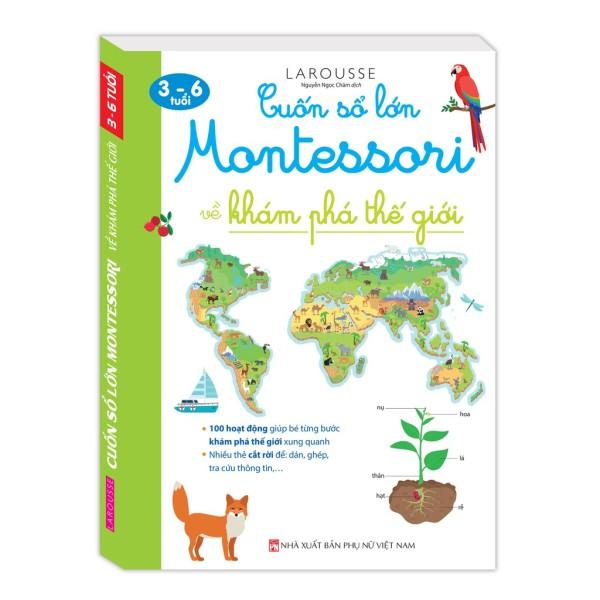 Sách - Cuốn Sổ Lớn Montessori Về Khám Phá Thế Giới (Bìa Mềm)