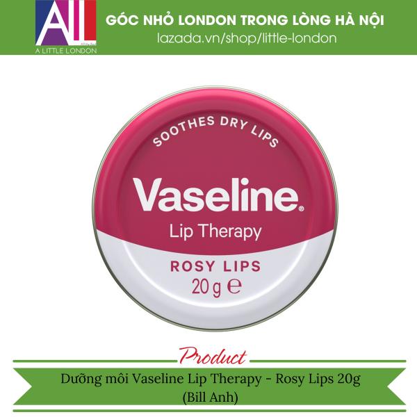 Dưỡng môi Vaseline Lip Therapy - Rosy Lips 20g (Bill Anh) cao cấp