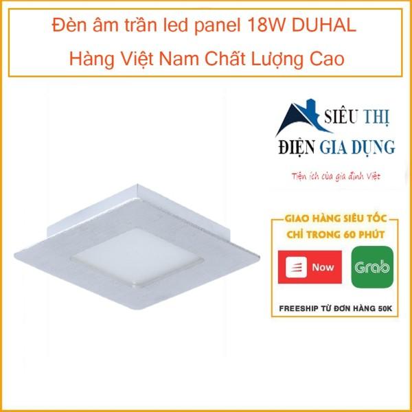 Đèn âm trần led panel 18W DUHAL Hàng Việt Nam Chất Lượng Cao SDGV518