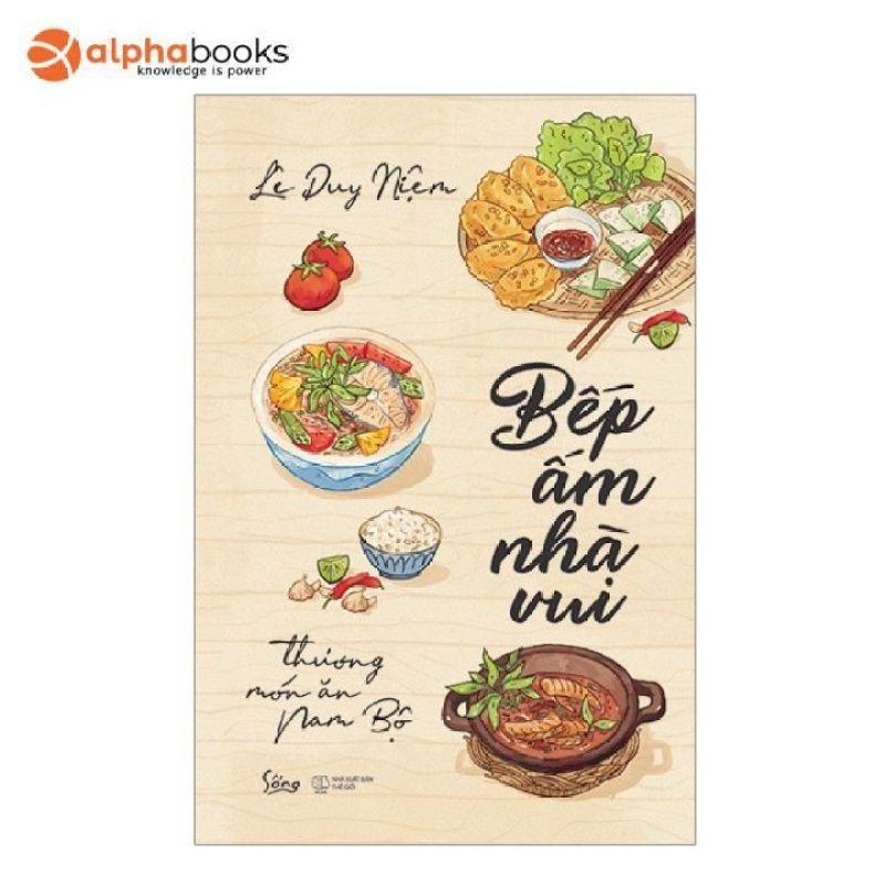 Sách Alphabooks - Bếp Ấm Nhà Vui - Thương Món Ăn Nam Bộ