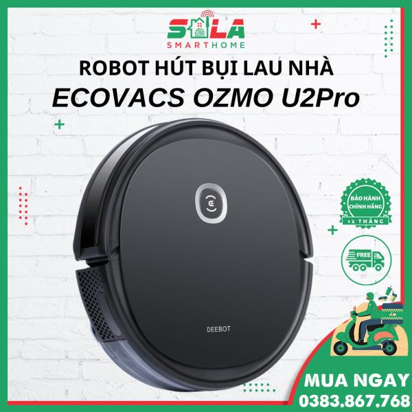 Ecovacs U2Pro - Robot Hút Bụi - Robot Lau Nhà - Hàng Chính Hãng BH 12 tháng