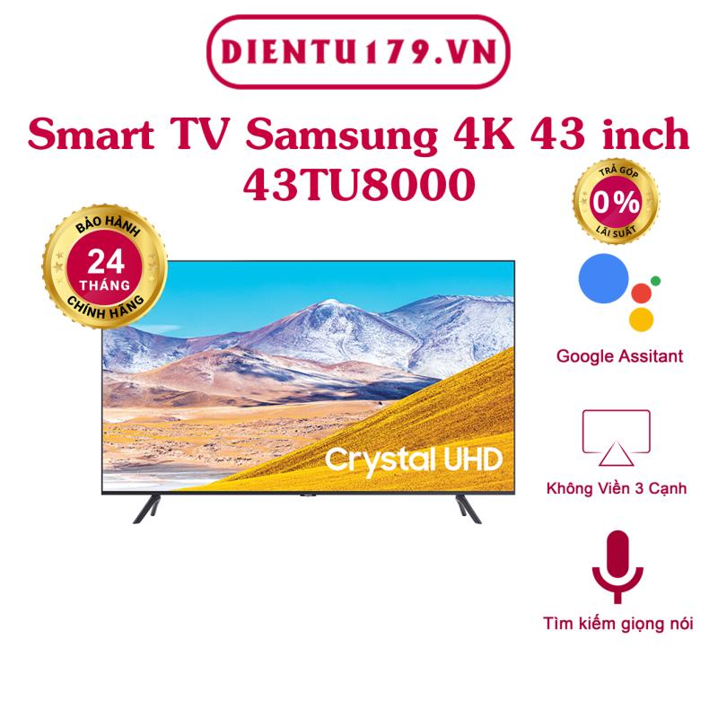 Bảng giá Hàng chính hãng - Smart Tivi Samsung 4K 43 inch 43TU8000