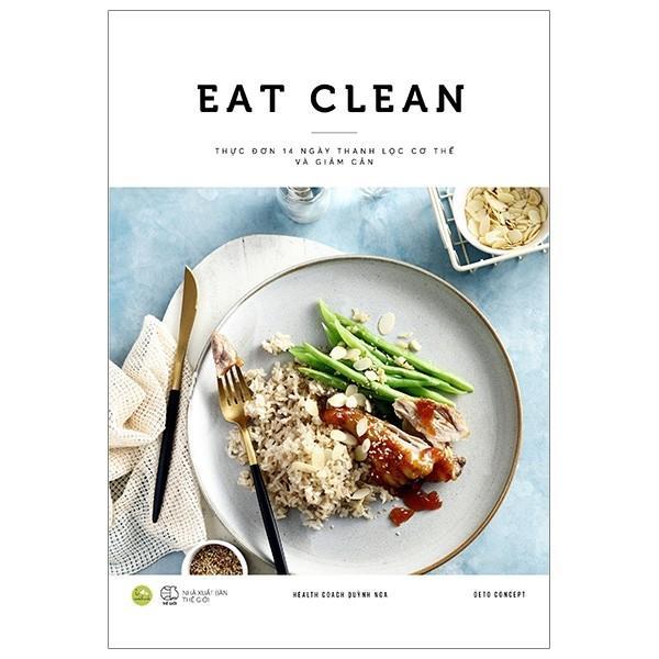 Mua Eat Clean - Thực Đơn 14 Ngày Thanh Lọc Cơ Thể Và Giảm Cân - Bản Đặc Biệt Tặng Kèm Chữ Ký Tác Giả