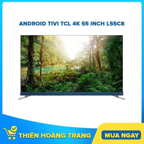 Bảng giá Android Tivi TCL 4K 55 inch L55C8