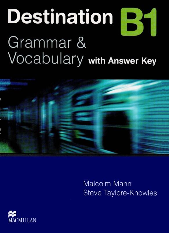 Destination B1 Grammar & Vocabulary with Answer Key ( Macmillan) ( sách gia công đen trắng)
