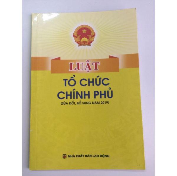 Sách - Luật Tổ Chức Chính Phủ ( sửa đổi, bổ xung năm 2019)