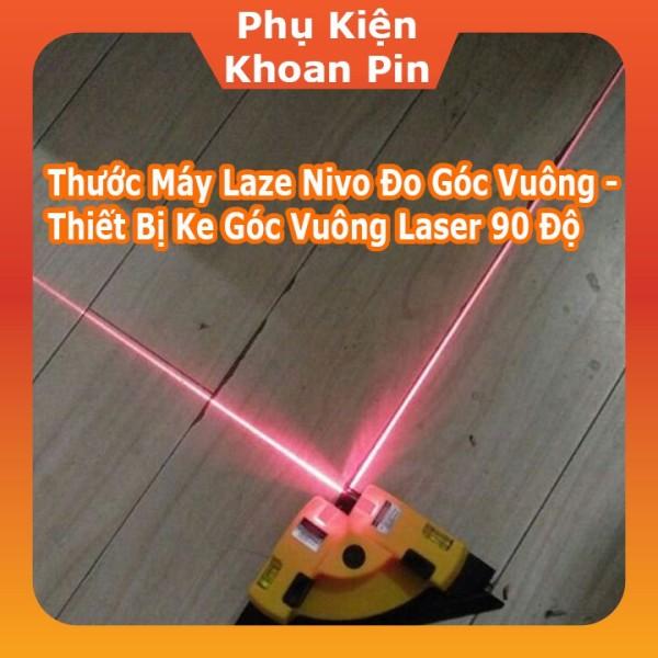 Thước Máy Laze Nivo Đo Góc Vuông - Thiết Bị Ke Góc Vuông Laser 90 Độ (P196)