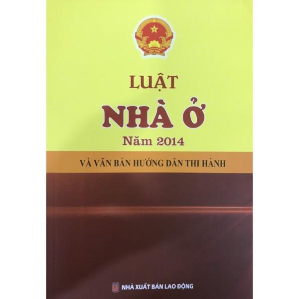 Sách Luật Nhà Ở Năm 2014 Và Văn Bản Hướng Dẫn Thi Hành (Nhà Sách Pháp Luật)