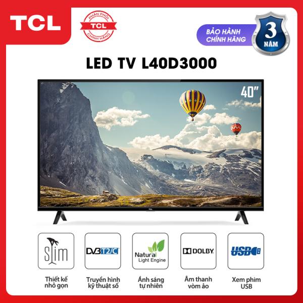 Bảng giá Tivi TCL 40 inch HD - L40D3000 - Dolby Công nghệ Dynamic DVB-T2 - Tivi giá rẻ chất lượng - Bảo hành 3 năm
