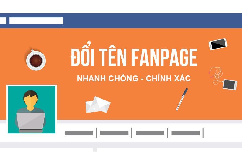 Đổi tên fanpage - dịch vụ nhanh chóng
