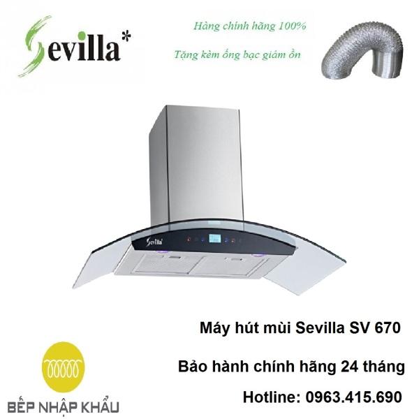 Bảng giá Máy hút mùi Sevilla SV 670, được thiết kế tinh tế, hiện đại, làm từ chất liệu hợp kim cao cấp, chống va đập, khử mùi tuyệt đối Điện máy Pico
