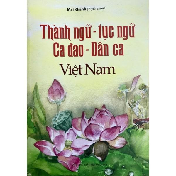 Mua Thành Ngữ - Tục Ngữ, Ca Dao - Dân Ca Việt Nam
