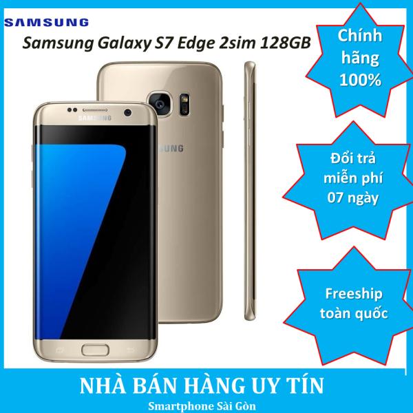 Điện thoại Samsung Galaxy S7 Edge Bản 2 sim ram 4G/128G mới,Bảo hành 12 tháng,Bao đổi miễn phí tại nhà
